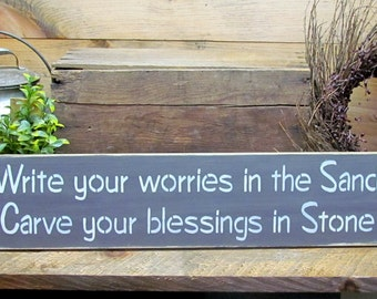Inspirational Quote, Wooden Sign Saying, Gift for Friend, Write Your Worries In The Sand Carve Your Blessings In Stone, Beach Decor