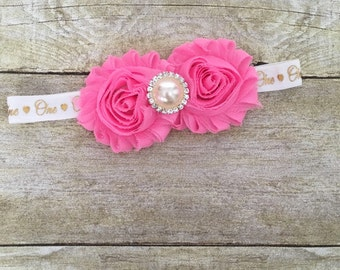 ONE Headband - Baby and Infant Headbands - Newborn Headbands -Shabby Rosette Headband - Photo Prop - First Birthday - Pink