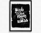 Original Illustration - Birds Born in a Cage Think Flying is an Illness - Typography Art Print