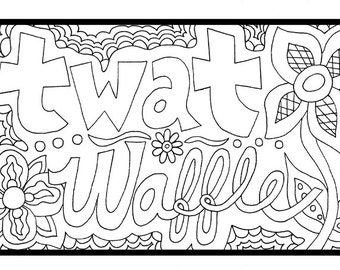 twat waffle adult swearing coloring sheet instant download