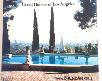 1980 The Dream Come True Great Houses of Los Angeles Brendan Gill Case Study Mid Century Homes
