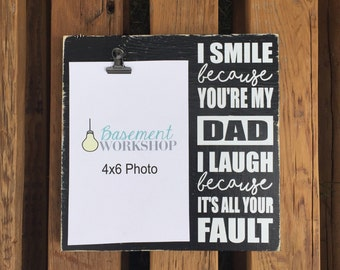 Dad photo block / I smile because you're my dad / Father's Day gift / funny dad gift / picture frame / photo display