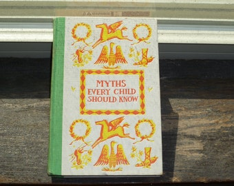 Myths Every Child Should Know, Vintage Children Book, Hard Cover Book