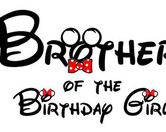 Disney Brother of the Birthday Girl Iron on Transfer Decal (iron on transfer, not digital download)