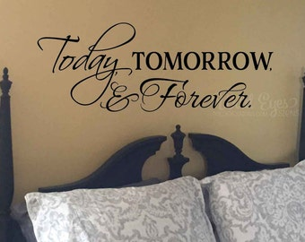 Today Tomorrow Forever, Vinyl Wall Decal, Master Bedroom, Romantic Saying, Vinyl decal, Wall Sticker, Inspirational Saying, HH2088