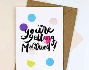 Getting Married Confetti Greetings Card Marriage Card Engagement Card Hand Lettering Brush Lettering a6 kraft confetti celebration polka dot