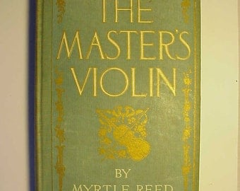 1904 The Master's Violin By Myrtle Reed , Antique Book, LOW PRICE