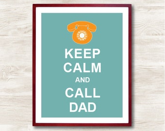 Keep Calm and Call Dad - Instant Download, Typographic Print, Inspirational Quote, Keep Calm Poster, Animal Art Print, Kitchen Decor