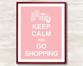 Keep Calm and Go Shopping- Instant Download, Typographic Print, Inspirational Quote, Keep Calm Poster, Animal Art Print, Kitchen Decor