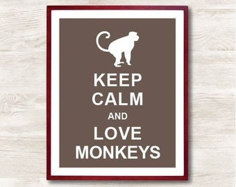 Keep Calm and Love Monkeys -Instant Download, Custom Color, Personalized Gift, Inspirational Quote, Keep Calm Poster, Animal Nursery