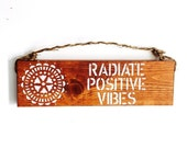 SALE Radiate Positive Vibes sign Hippie/boho/gypsy/anthropologie/urban outfitters/wholesale available