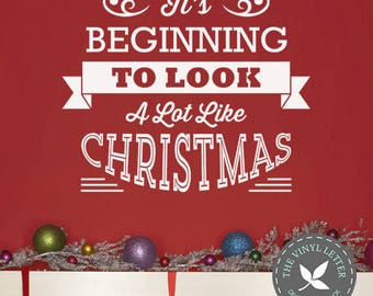 It's Beginning to Look A Lot Like Christmas | Vinyl Wall Home Decor Holiday Seasonal Decal Sticker