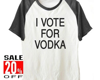 I vote for vodka tshirt women workout tshirt graphic tee men shirt size S M L