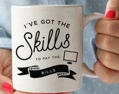 Skills to Pay the Bills Mug for Graphic Designer or Web Designer   Charm & Gumption Line   Motivational Mug   Graphic Designer Mug