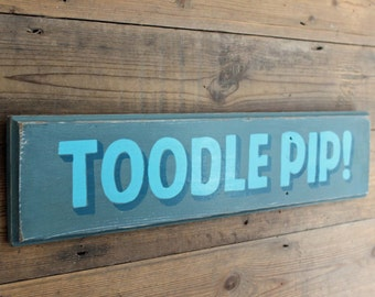 Toodle Pip Hand Painted Sign (TP4)