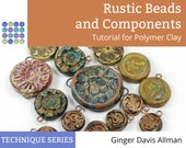 Tutorial Rustic Beads and Components from Polymer Clay Lesson Fimo- Boho Distressed