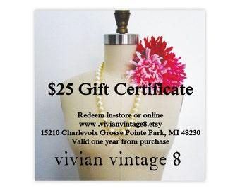 Vivian Vintage 8 Twenty-five dollar Gift Certificate