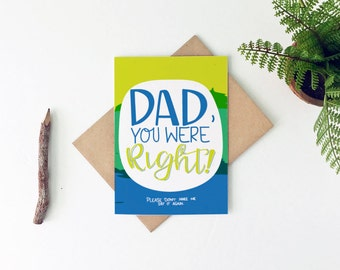 Funny Father's Day Card - Father's Day Card - Dad You Were Right - Birthday Card for Dad - Father's Day Gift - Gift for Dad