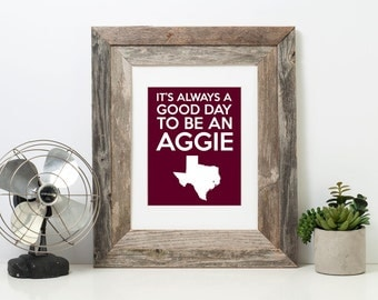It's Always a Good Day to Be an Aggie Print | TAMU | Texas A&M | Texas Aggies |  Midnight Yell | Aggie Grad | Aggie Art Prints