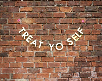TREAT YO SELF letter banner - Parks and Rec inspired, dessert table wedding & party paper garland in neon yellow - spirit animal, lifemotto