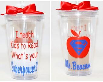 Teacher Gift - Reading Teacher - I teach Kids to Read. What's your Superpower - Tumbler