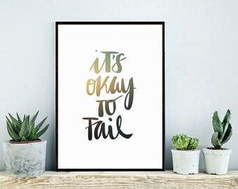 It's Ok To Fail Digital Print, Typography Print, Wall Art, Instant Download
