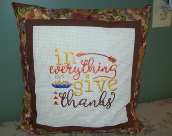 """Thanksgiving, """"In everything give thanks"""" Embroidered Pillow Cover"""