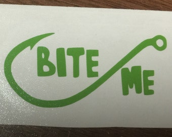 Fishing Hook Decal | Bite Me Decal | Fishing Decal | Bite Me | Fishing Stickers | Mens Decal | Decal For Guys | Cup Decal | Car Decal