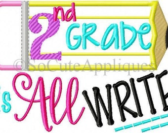2nd Grade is all WRITE !! Embroidered Shirt/Onesie/Burp Cloth/Hand Towel!