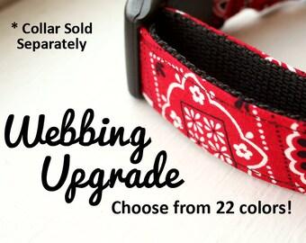 "Webbing Upgrade for Dog Collars, Dog Collar Add-on, Polypropylene Webbing for Kira's Pet Shop Collars, 22 colors, Dog Accessories, 3/4"" + 1"""