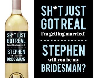 Bridesman - Bridesman Gift - Custom Wine Label - Man of Honor - Ask - Man of Honor Gift - Asking Bridesman - Just Got Real
