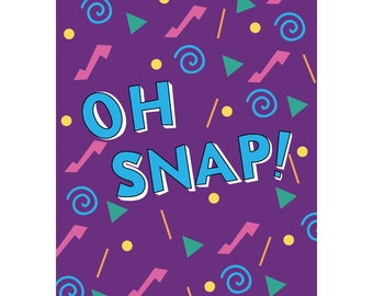 90s greeting card - oh snap - 90s slang - fun greeting card