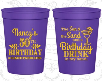 50th Birthday Party Cups, Personalized Birthday Cup Favors, Sun and the Sand and a Birthday Drink in my Hand, Birthday Party Cups (20203)
