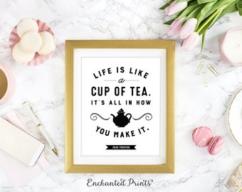 Irish Proverb - Life is Like a Cup of Tea- Printable art wall decor, Inspirational quote poster - Instant Download
