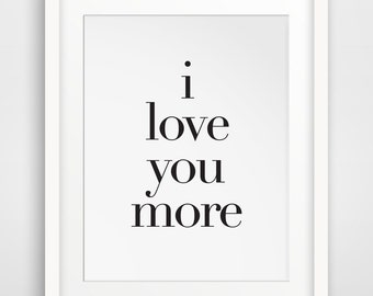 I Love You More, I Love You Art, Love Wall Art, I Love You More Sign, Baby Boy Art, Baby Girl Art, Baby Girl Gift, Love Printable