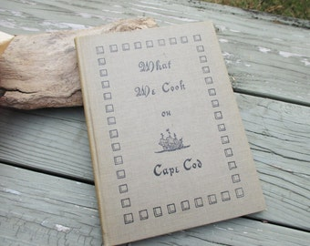 Antique 1916  What We Cook on Cape Cod by Amy L. Handy