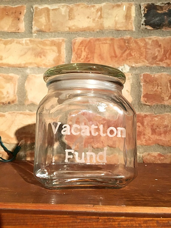 Vacation Fund, Vacation Bank, Glass Etching, Etched Bank, Savings Jar, Bank Jar, Home Decor