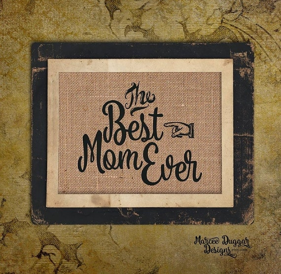 Best Mom Ever | Mother's Day Gift | Mom Gift | Momma | Quote |  Burlap Print | Personalized | | 8x10 | #0148