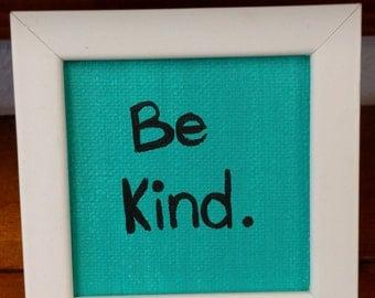Painting, Mini, Be Kind, kindness, gift, decor, decoration