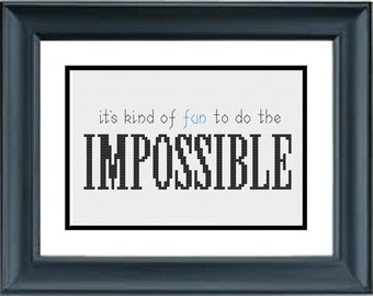 It's Kind of Fun to do the Impossible - Walt Disney Quote - PDF Cross-Stitch Pattern