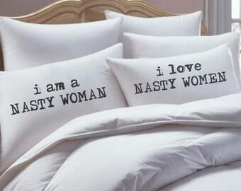 nasty woman pillowcase set, i love nasty women