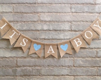 IT'S A BOY Burlap banner, Baby Boy, Baby shower, Welcome Baby, Nursery Decor, Kids room décor, Party décor, Photo booth prop.