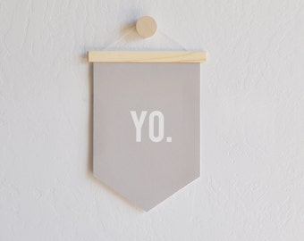 Canvas Banner - Yo Flag,  Wall Flag, Quote Banner