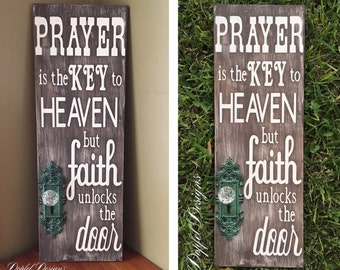 Religious Wall Art / Prayer is the Key to Heaven / Faith Unlocks The Door / Scripture Saying / Spiritual Sign / Prayer Sign