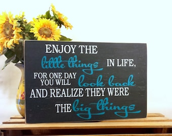 Handmade Enjoy The Little Things In Life Wooden Sign - Your Choice Of Colors