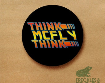 "Think McFly Think Badge - 25mm 1"" Badge - Back To The Future"