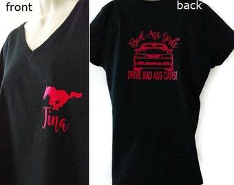 Bad Ass Girls Drive Bad Ass Cars Mustang T-shirt (name optional)