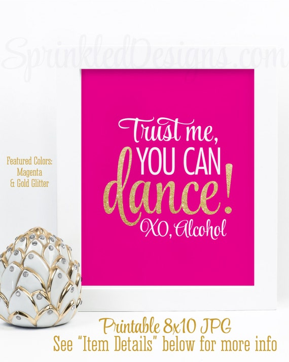 Trust Me You Can Dance Alcohol Sign Bar Sign Bachelorette