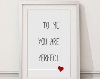 To Me You Are Perfect- Love Actually - Typography Print - Love - Heart -Valentine's Day - Perfect Match - Digital Download