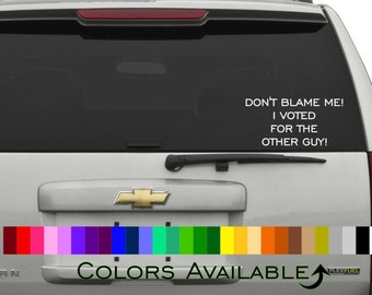 I Voted for the Other Guy Car Decal